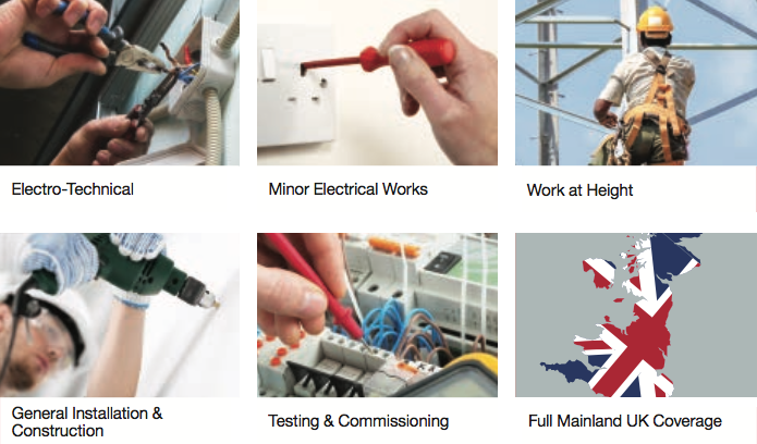 Electro-Technical   Minor Electrical Works   Work at Height  General Installation & Construction   Testing & Commissioning   Full Mainland UK Coverage